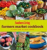 Southern Living Farmers Market, Southern Living Magazine Editors, 084873307X