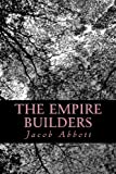 The Empire Builders, Jacob Abbott, 1470179202