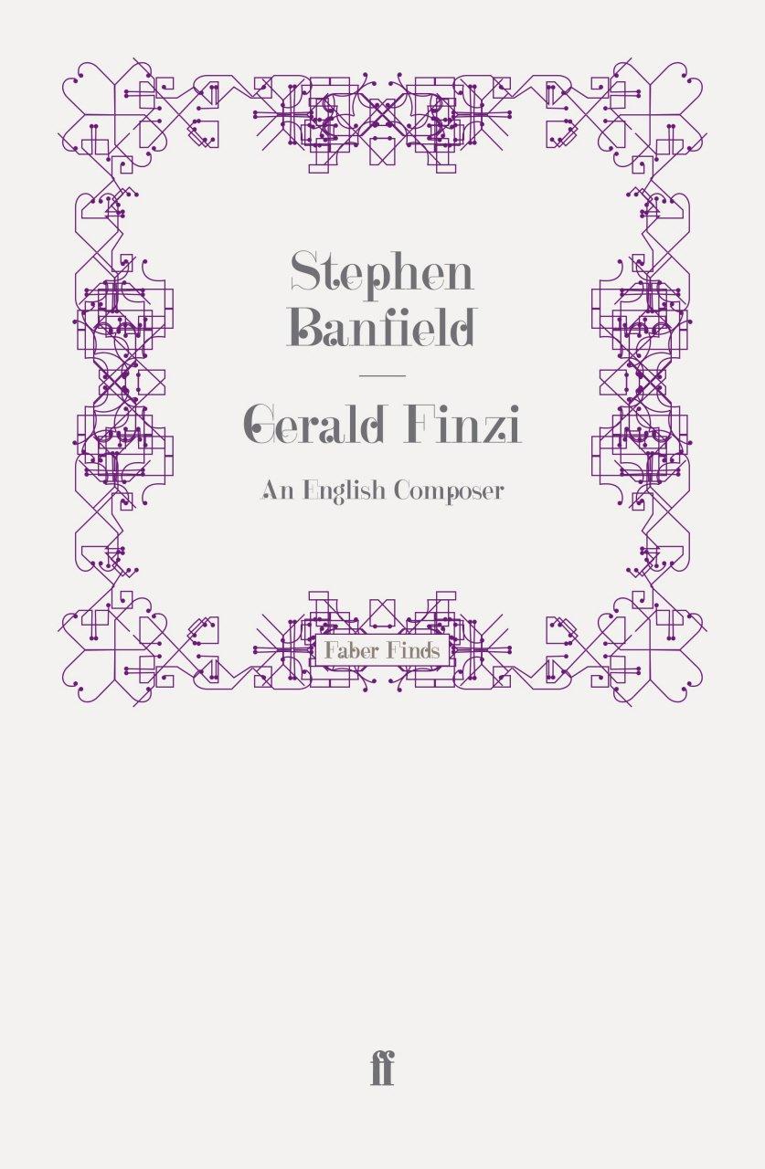 gerald finzi an english composer stephen banfield 9780571248476