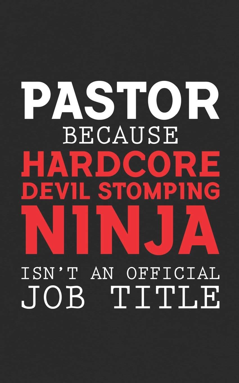 PASTOR Because HARDCORE Devil Stomping Ninja isnt an ...