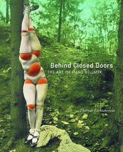 Behind Closed Doors: The Art of Hans Bellmer (The Discovery Series)