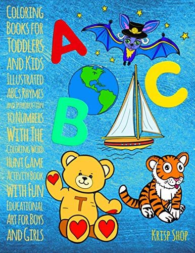 Coloring Books for Toddlers and Kids - Illustrated ABCs Rhymes and Introduction to Numbers With The Coloring Word Hunt Game - Activity Book with Fun Educational Art for Boys and Girls