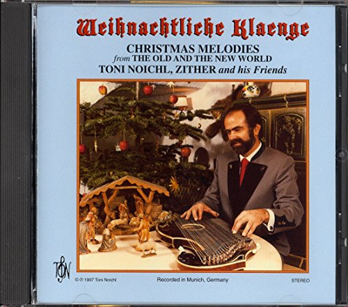 Weihnachtiche Klaenge: Christmas Melodies From the Old and the New World