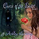 Curse of the Beast: Curse of the Beast #1 Audiobook by Ashley Lavering Narrated by Ali Cheff