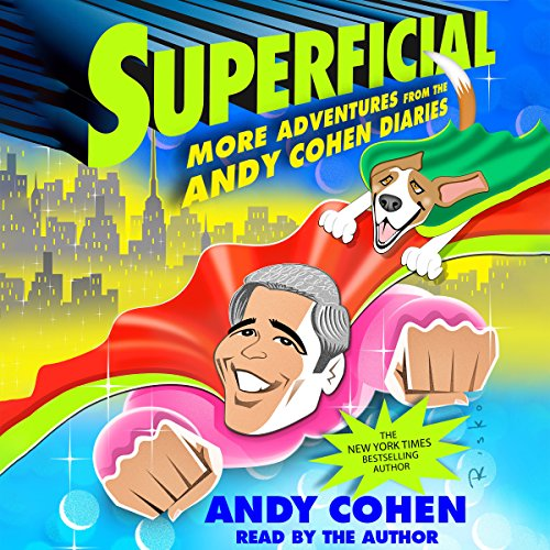 Superficial: More Adventures from the Andy Cohen Diaries Audiobook [Free Download by Trial] thumbnail