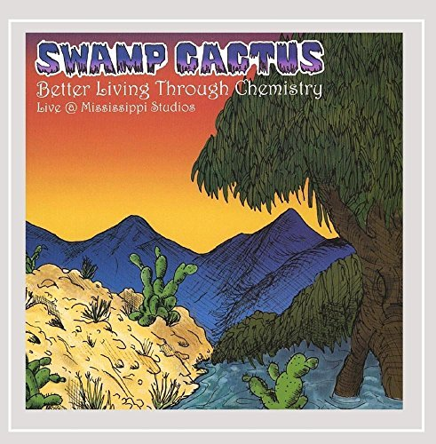 Search : Better Living Through Chemistry by Swamp Cactus