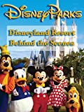 : Disneyland Resort Behind the Scenes