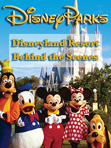 DVD : Disneyland Resort Behind the Scenes