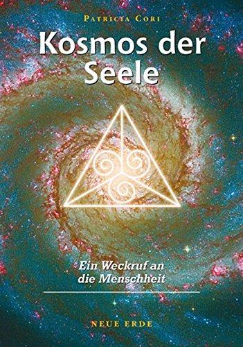 Kosmos der Seele: Ein Weckruf an Menschheit Taschenbuch – 1. März 2006 Patricia Cori Neue Erde 3890601383 Divination