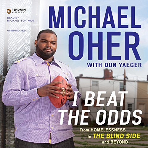 I Beat the Odds: From Homelessness, to 'The Blind Side', and Beyond by Penguin Audio
