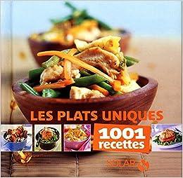 1001 recettes - Plats uniques