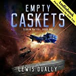 Empty Caskets: Terran Patrol, Book 1 | Lewis Dually