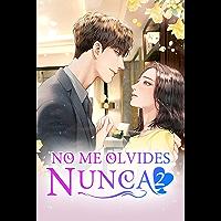 No Me Olvides Nunca 2: Amor a primera vista (Cuando apareciste) (Spanish Edition)