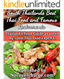 South Thailand's Best Thai Food and Famous Restaurants (Thailand's Food Guide as voted by 1,000 Thai Food Experts Book 5)