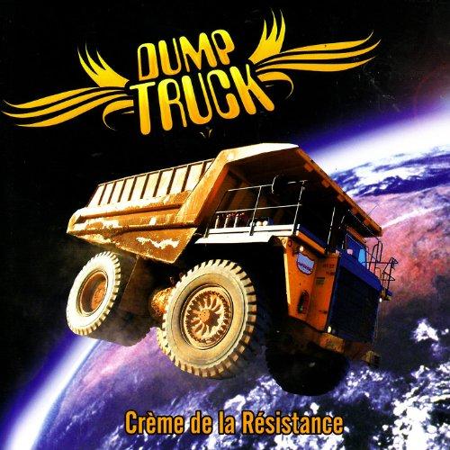 Dump Trucks Love - Dumptruck:Créme de la Résistance
