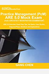 Practice Management (PcM) ARE 5.0 Mock Exam (Architect Registration Examination): ARE 5.0 Overview, Exam Prep Tips, Hot Spots, Case Studies, Drag-and-Place, Solutions and Explanations Paperback