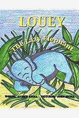Louey the Lazy Elephant Paperback
