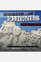 Conspiracy Friends Volume Two: The Weird Turn Pro (Volume 2) Paperback
