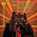 The Doomed City Audiobook by Arkady Strugatsky, Boris Strugatsky Narrated by Toby Longworth