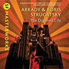 The Doomed City Hörbuch von Arkady Strugatsky, Boris Strugatsky Gesprochen von: Toby Longworth