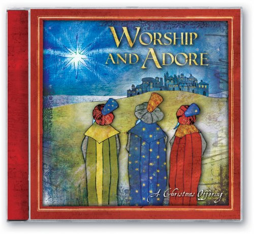 Worship & Adore: A Christmas Offering (Offering Cd Christmas)