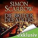 Die Brüder des Adlers (Die Rom-Serie 4) Hörbuch von Simon Scarrow Gesprochen von: Reinhard Kuhnert