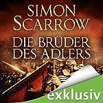 Die Brüder des Adlers (Die Rom-Serie 4) | Simon Scarrow