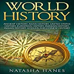 World History: Ancient History, Asian History, United States History, European History, Russian History, Indian History, African History | Natasha Hanes