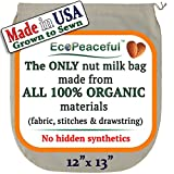 100% Organic Nut Milk Bag. USA Grown Organic Cotton. Easy Squeeze (Open Weave) Fabric. Sewn w/Organic Cotton Threads. All 100% Undyed, Unbleached