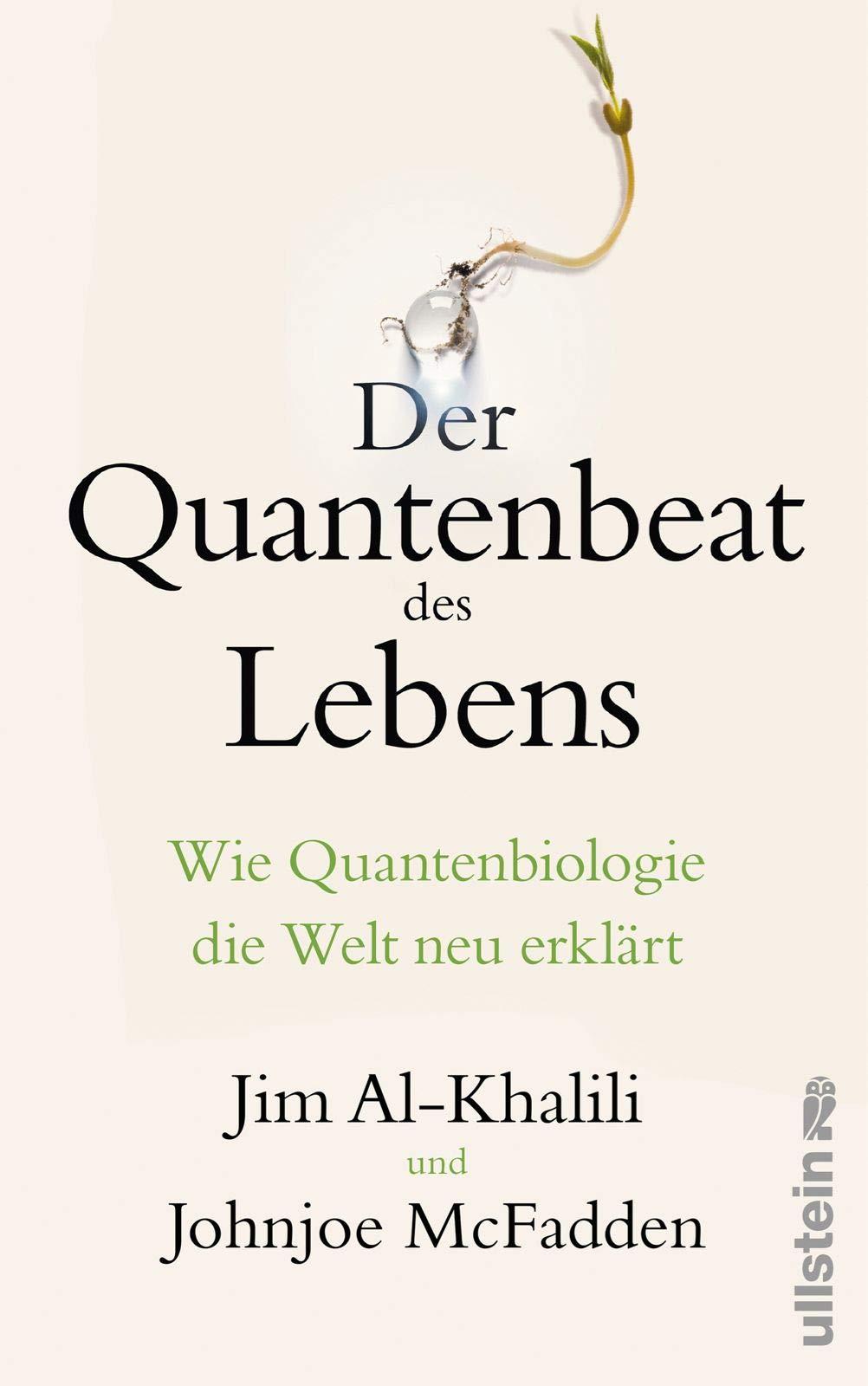 Der Quantenbeat Des Lebens  Wie Quantenbiologie Die Welt Neu Erklärt