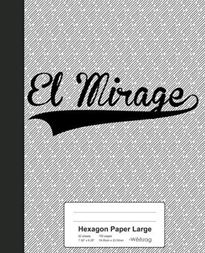 - Hexagon Paper Large: EL MIRAGE Notebook (Weezag Hexagon Paper Large Notebook)
