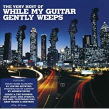 The Very Best Of While My Guitar Gently Weeps by Various Artists (2008-09-23)