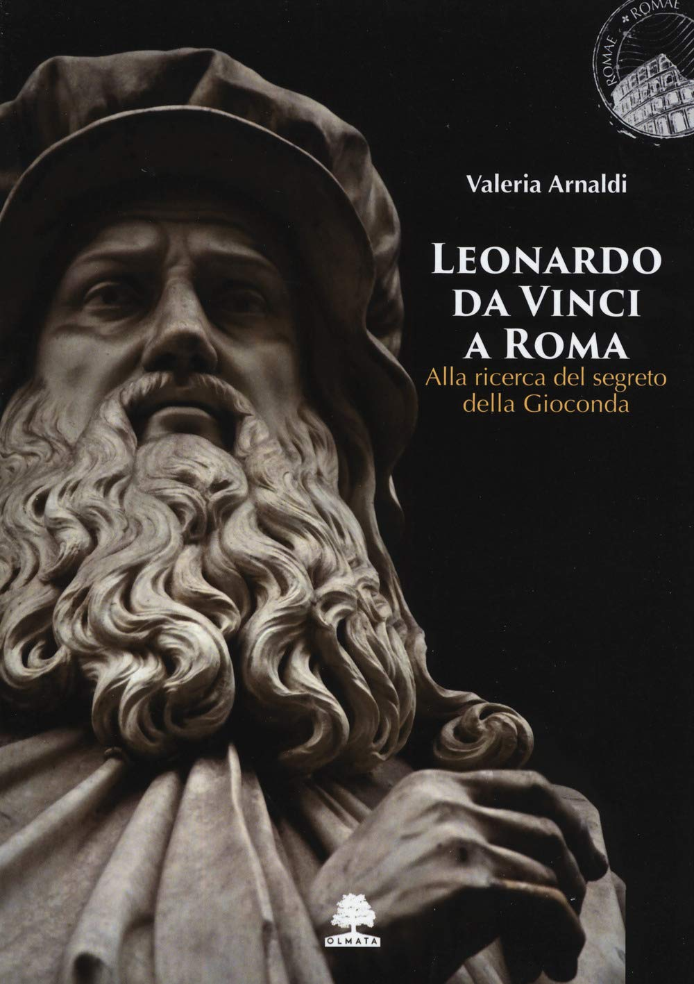 Leonardo Da Vinci a Roma: Alla ricerca del segreto della ...