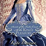 At the King's Pleasure: Secrets of the Tudor Court #4 | Kate Emerson