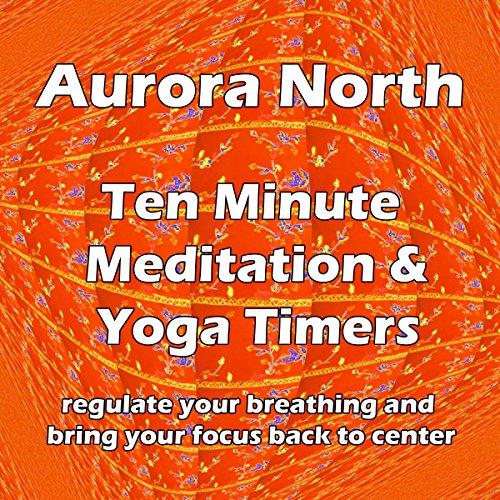 10 minute meditation timer 1 by aurora north on amazon music
