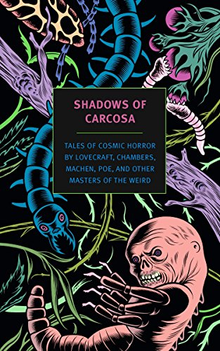 Book cover from Shadows of Carcosa: Tales of Cosmic Horror by Lovecraft, Chambers, Machen, Poe, and Other Masters of the Weird (New York Review Books Classics) by H. P. Lovecraft