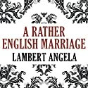 A Rather English Marriage Audiobook by Angela Lambert Narrated by Derek Perkins