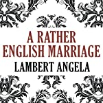 A Rather English Marriage | Angela Lambert