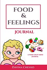 Food & Feelings Journal: A Food Crazy Mind Eating Awareness Journal (Guided Journals & Trackers) Paperback