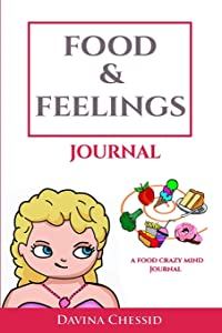 Food & Feelings Journal: A Food Crazy Mind Eating Awareness Journal (Guided Journals & Trackers)