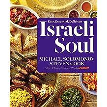 Israeli Soul: Easy, Essential, Delicious