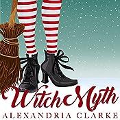 Witch Myth: A Yew Hollow Christmas, Book 1 | Alexandria Clarke