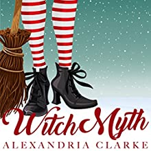 Witch Myth: A Yew Hollow Christmas, Book 1 Audiobook by Alexandria Clarke Narrated by Tia Rider Sorensen