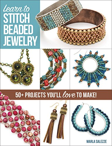 Learn to Stitch Beaded Jewelry: 50+ projects you'll love to make