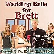 Wedding Bells for Brett: Brett Cornell Mysteries, Book 4 | David D'Aguanno