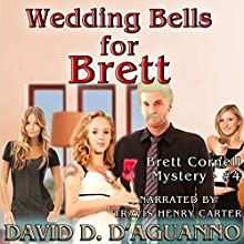Wedding Bells for Brett: Brett Cornell Mysteries, Book 4 Audiobook by David D'Aguanno Narrated by Travis Henry Carter