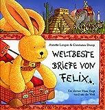 Weltbeste Briefe von Felix: Ein kleiner Hase fliegt rund um die Welt