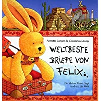Weltbeste Briefe von Felix: Ein kleiner Hase fliegt um die Welt (Bilder- und Vorlesebücher)