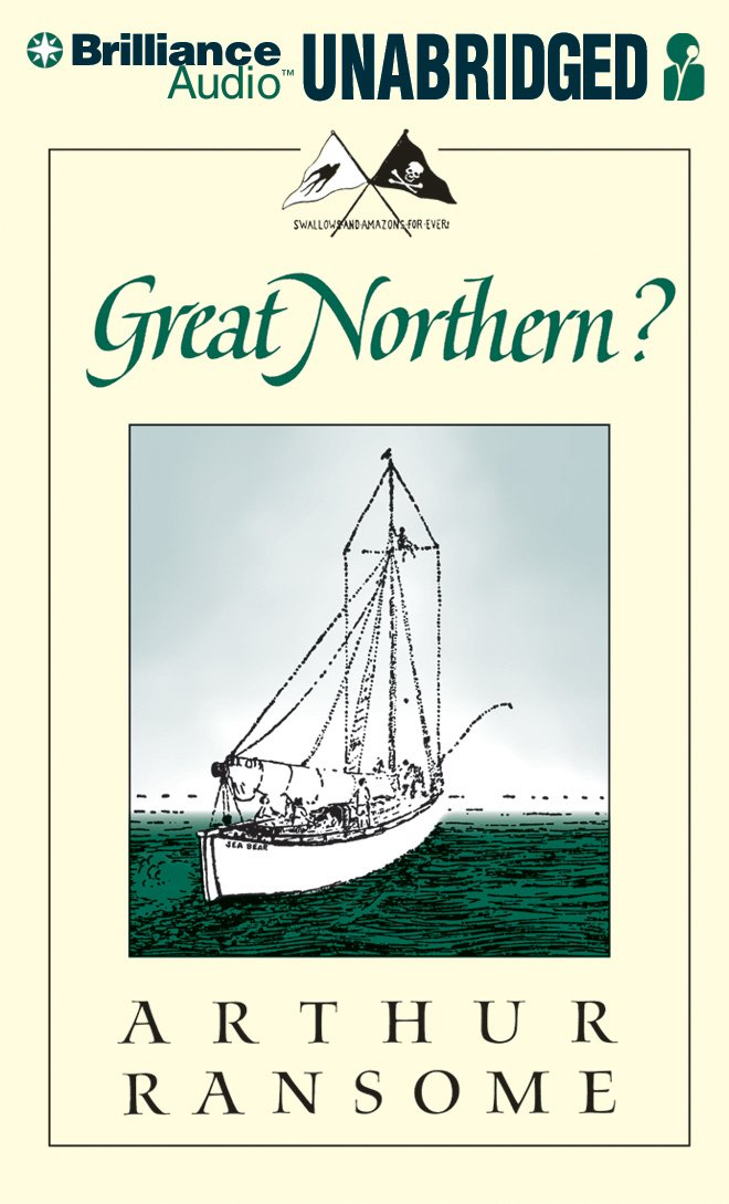 Great Northern?: A Scottish Adventure of Swallows & Amazons (Swallows and Amazons Series) pdf epub