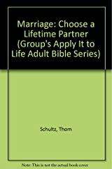 Marriage: Choose a Lifetime Partner (Group's Apply It to Life Adult Bible Series) Paperback